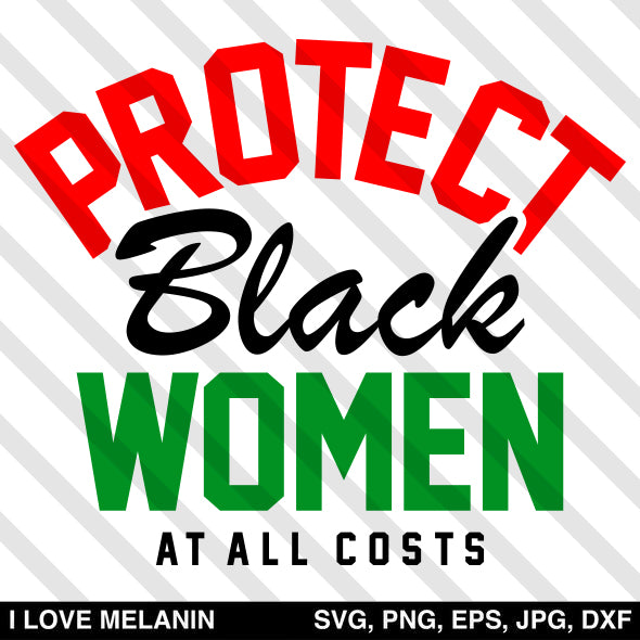 Protect Black Women At All Costs SVG