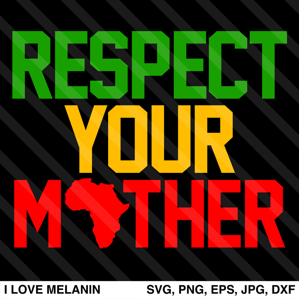 Respect Your Mother SVG