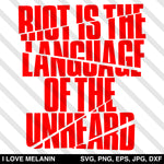 Riot Is The Language Of The Unheard SVG