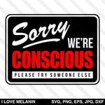 Sorry We're Conscious SVG