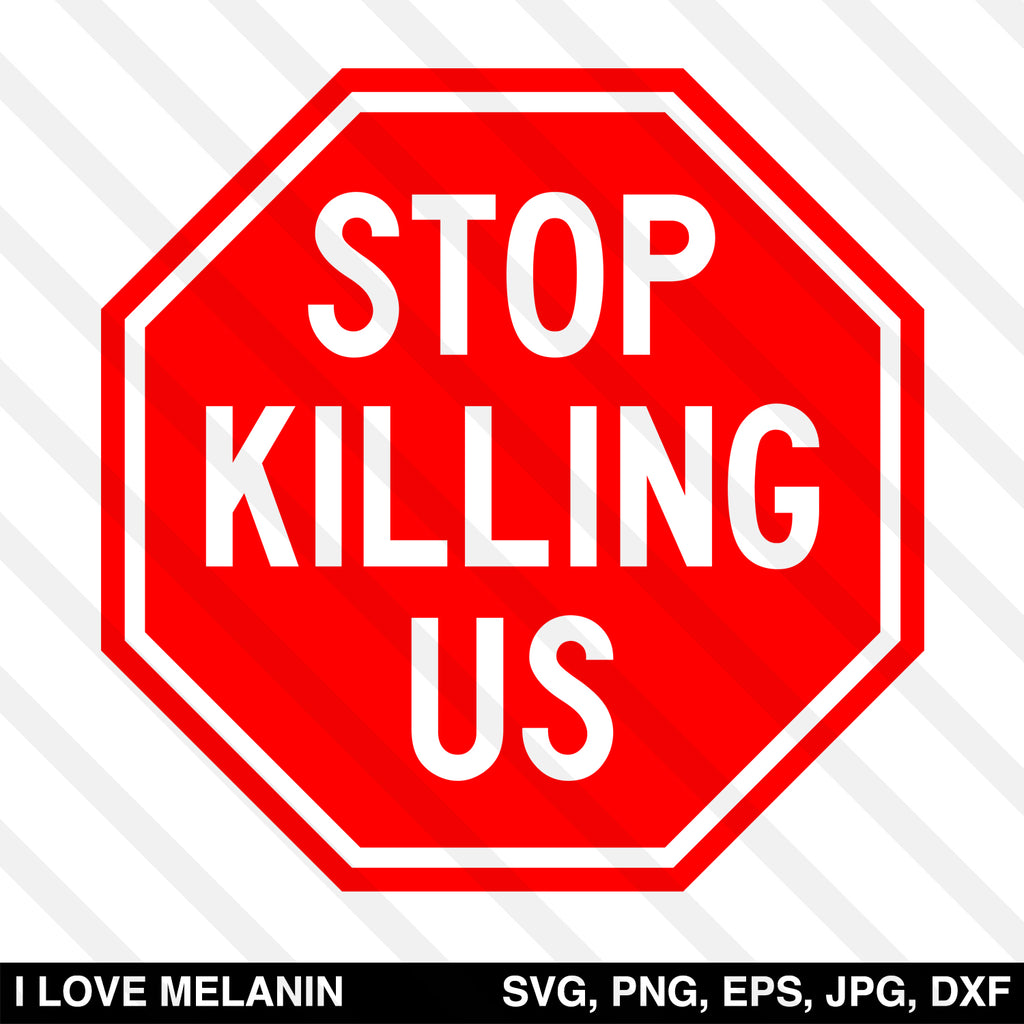 Stop Killing Us SVG