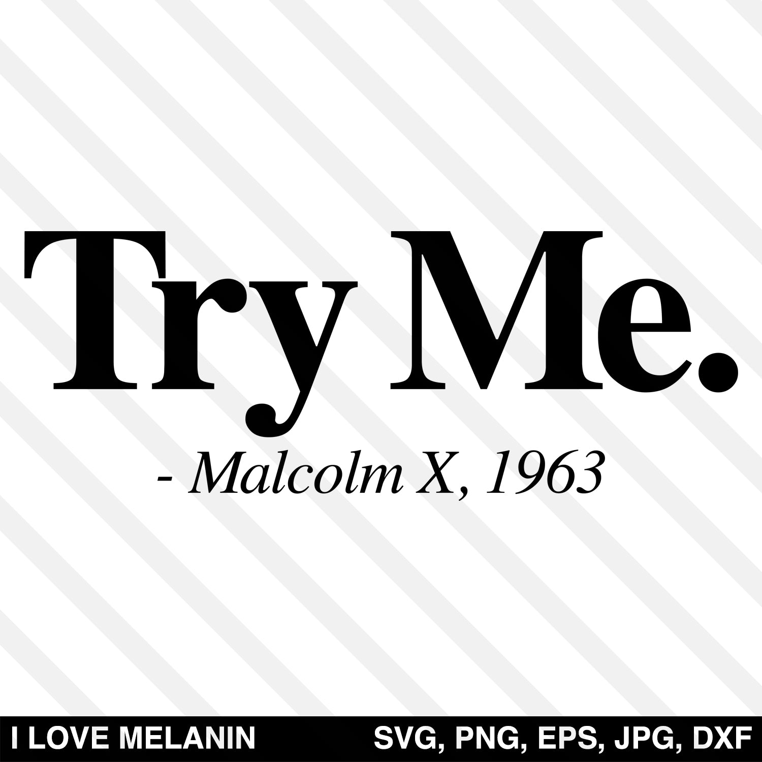 Try Me Malcolm X SVG