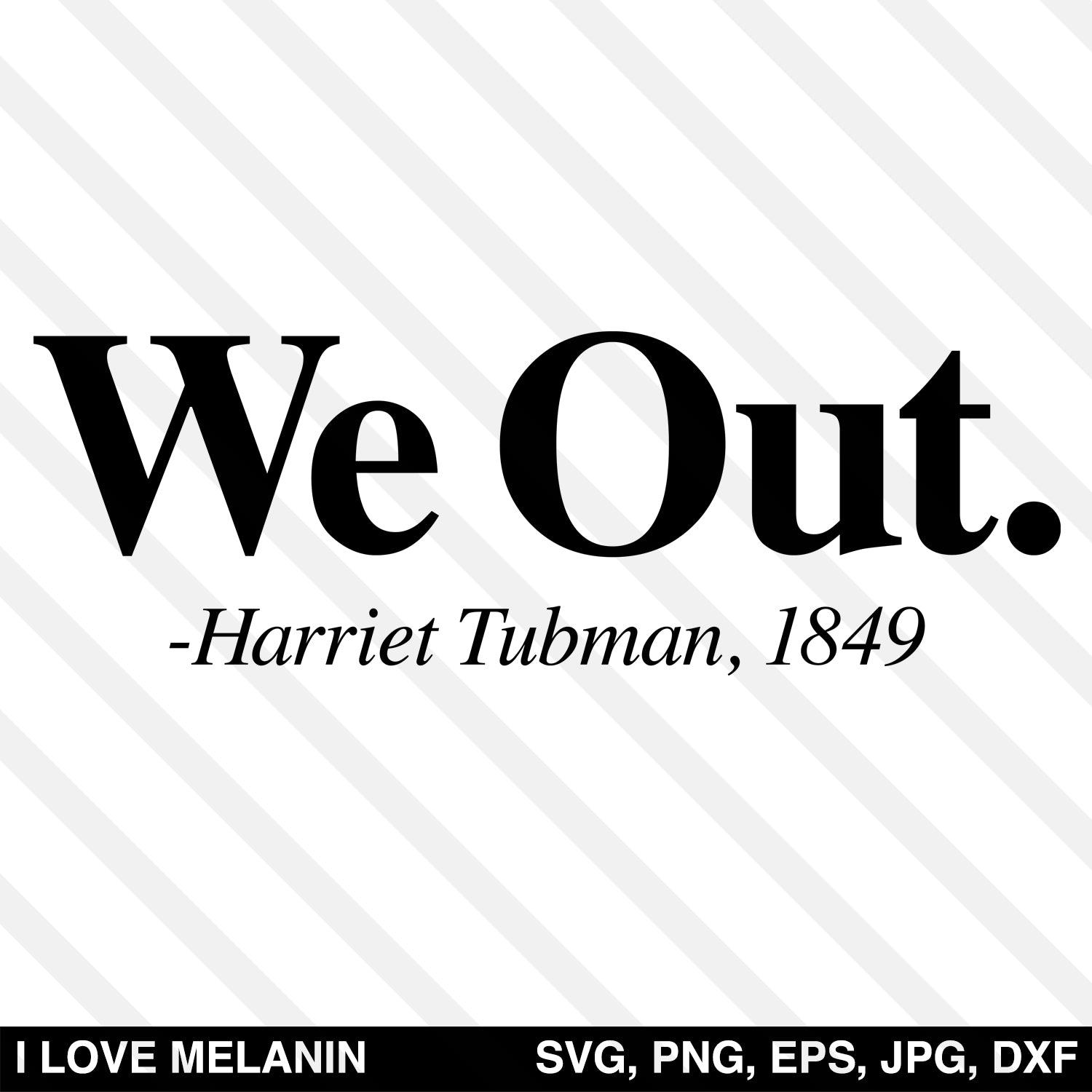 We Out Harriet Tubman SVG