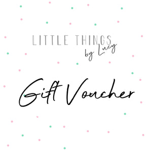 Little Things by Lucy Gift Voucher