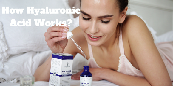HOW HYALURONIC ACID WORKS?