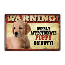 Load image into Gallery viewer, [ Kelly66 ] Pets Dog Warning Husky Poodle Puppy Pug Metal Sign Tin Poster Home Decor Bar Wall Art Painting 20*30 CM