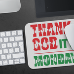 Mousepad - Thank God It's Monday
