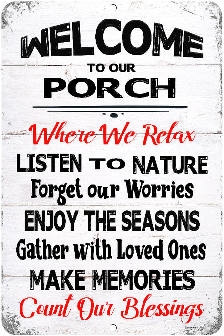 Welcome To Our Porch Relax Sign