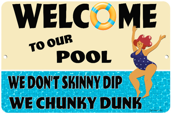 Dyenamic Art Pool Metal Sign - Welcome to Our Pool - We Don't Skinny Dip We Chunky Dunk - Funny Pool Indoor/Outdoor Metal Sign - Patio and Pool Decor - Nostalgic Pool Signs