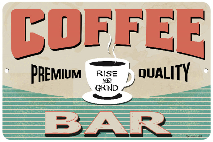 Coffee Bar Rise And Grind Sign