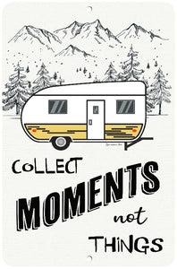 Collect Moments not Things Camper Sign