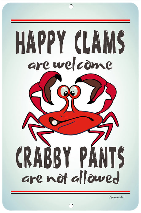 Dyenamic Art Happy Clams Welcome Crabby Pants Not Allowed Crab Metal Sign Inspirational Sign Indoor/Outdoor Aluminum Sign Made in USA