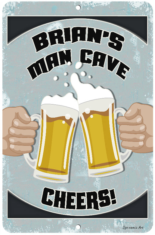 Dyenamic Art Personalized Man Cave Cheers Sign - Lightweight Funny Bar Metal Sign - Decorative Aluminum Sign With Glossy Finish - Pre-Drilled Holes For Easy Mounting - Made In USA