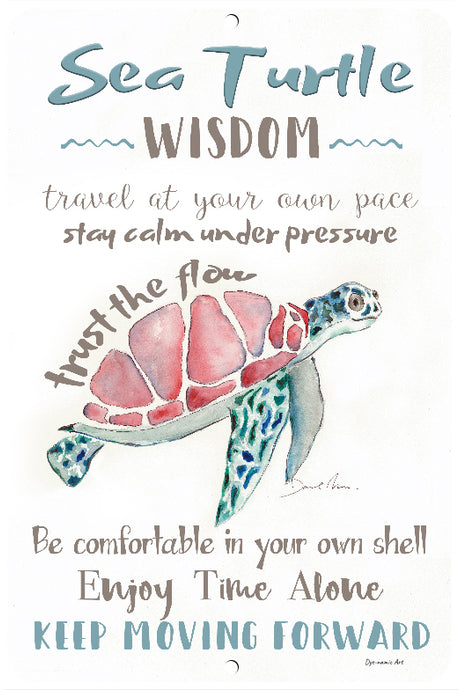 Dye-namic Art Sea Turtle Wisdom Sea Turtle Gift Metal Sign Inspirational Sign 8x12 Indoor/Outdoor Aluminum Sign Beach Decor Home Decor Easy Hanging Made in USA
