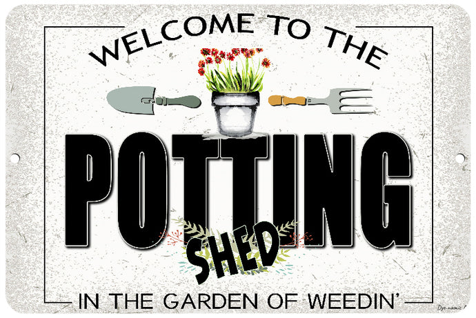 Welcome To The Potting Shed Sign