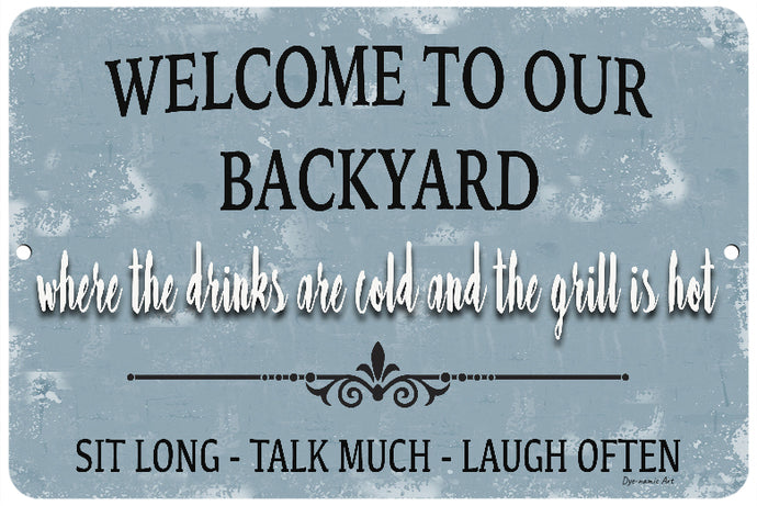 Welcome To Our Backyard Blue Sign