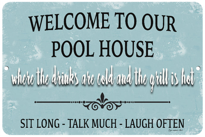 Dyenamic Art Welcome to Our Pool House Sign Indoor/Outdoor Aluminum Backyard Decor Pool Sign Bar Decor
