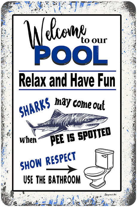 Dyenamic Art Welcome to Our Pool Shark No Peeing in The Pool Swimming Pool Sign Backyard Decor Made in The USA