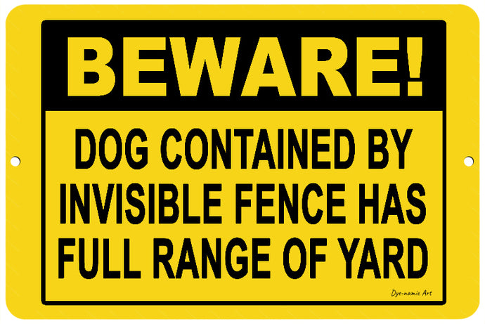Beware Dog Contained by Invisible Fence Sign