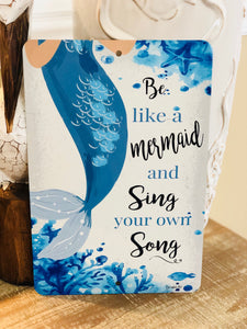 Be Like A Mermaid Sign