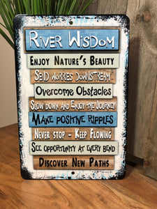 Dyenamic Art River Wisdom Metal Sign - Lightweight Advice Sign for Indoor/Outdoor - Decorative Aluminum Sign with Glossy Finish - Pre-Drilled Holes for Easy Mounting -  Made in USA
