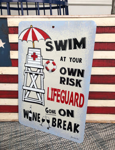 Swim At Your Own Risk - Lifeguard On Wine Break Sign