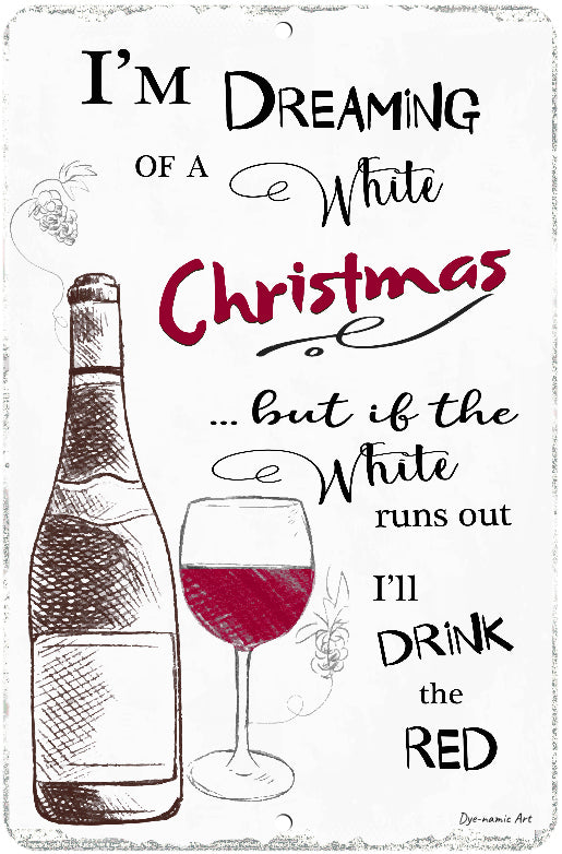 Dyenamic Art Wine Metal Sign Dreaming of a White Christmas 8