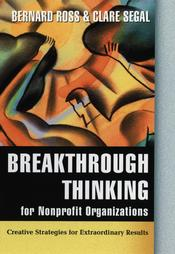 Breakthrough Thinking for Nonprofit Organizations: Creative