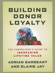 Building Donor Loyalty: The Fundraiser's Guide to