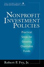 Nonprofit Investment Policies: Practial Steps for Growing Charitable Funds (AFP Development Series)