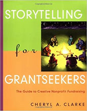 Load image into Gallery viewer, Storytelling for Grantseekers: The Guide to Creative Nonprofit Fundraising