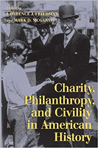 Charity Philanthropy and Civility in American History