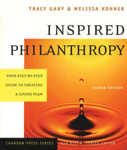 Load image into Gallery viewer, Inspired Philanthropy: Your Step-by-Step Guide to Creating a Giving Plan, Second Edition