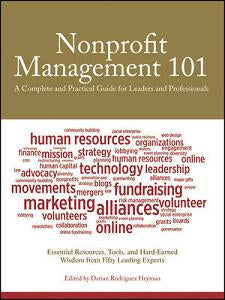 Nonprofit Management 101: A Complete and Practical Guide for