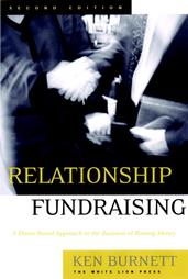 Relationship Fundraising: A Donor-Based Approach to the