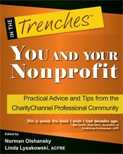 You and Your Nonprofit: Practical Advice and Tips from the CharityChannel Professional Community