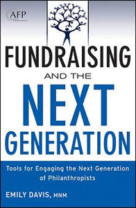 Fundraising and the Next Generation: Tools for Engaging the Next Generation of Philanthropists, and Website