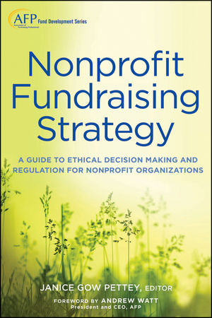 Nonprofit Fundraising Strategy: A Guide to Ethical Decision Making and Regulation for Nonprofit Organizations + Website,