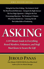 Asking: A 59 Minute Guide to Everything Board Members, Volunteers, and Staff Must Know to Secure Gifts (Newly Revised)