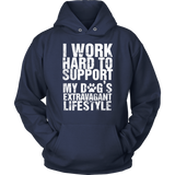 I Work Hard To Support My Dog Extravagant Lifestyle - stanomy