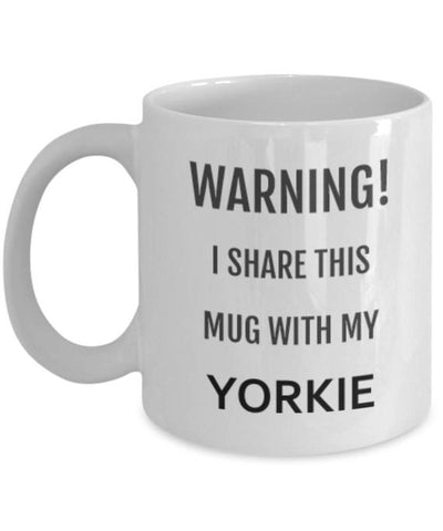 Warning! I Share This Mug With My Yorkie - stanomy