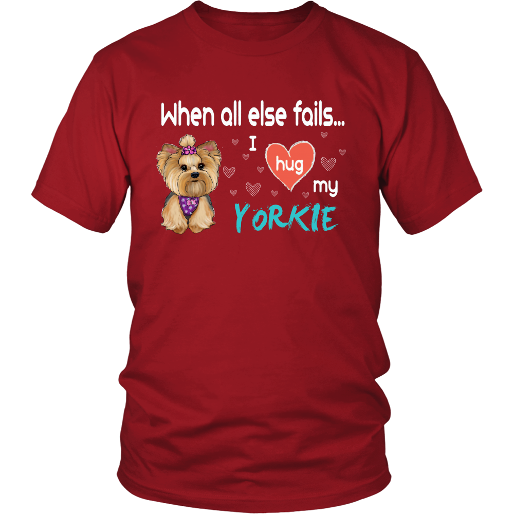 When All Else Fails I Hug My Yorkie - stanomy