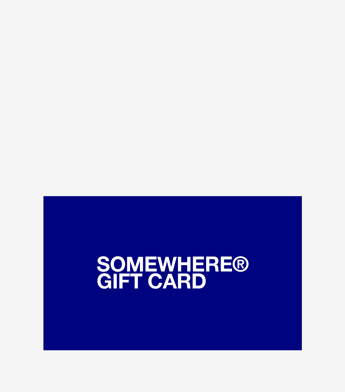 SOMEWHERE® GIFT CARD