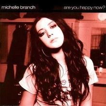 Michelle Branch Are You Happy Now