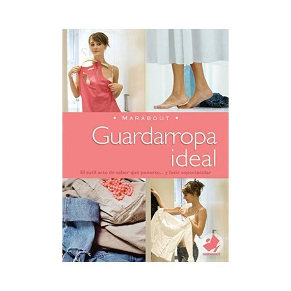 Guardarropa Ideal: The Perfect Wardrobe (Marabout) - by Editors of Larousse/Marabout