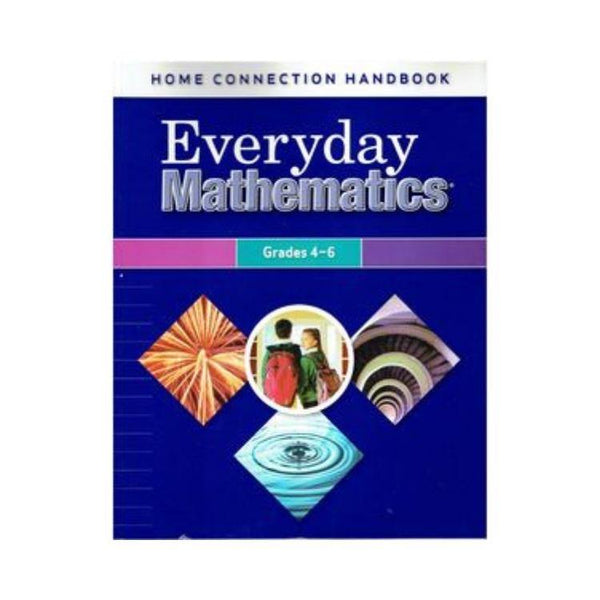 Home Connection Handbook for Everyday Mathematics, Grades 4-6 by McGraw-Hill