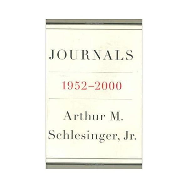Journals: 1952-2000 Hardcover – by Arthur M. Schlesinger