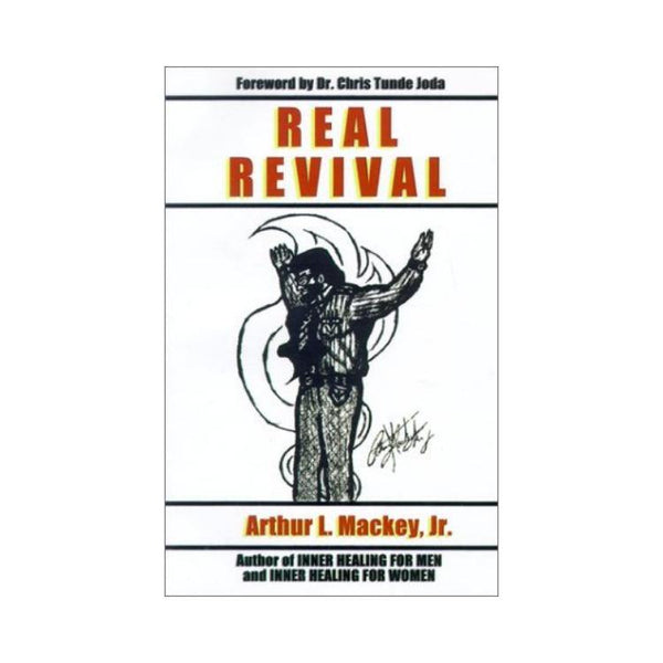 Real Revival – by Arthur L. Mackey
