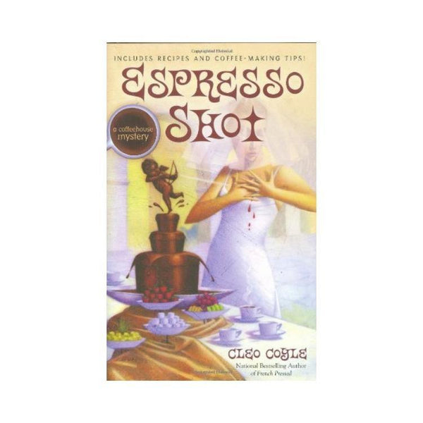Espresso Shot - Coffeehouse Mystery – by Cleo Coyle