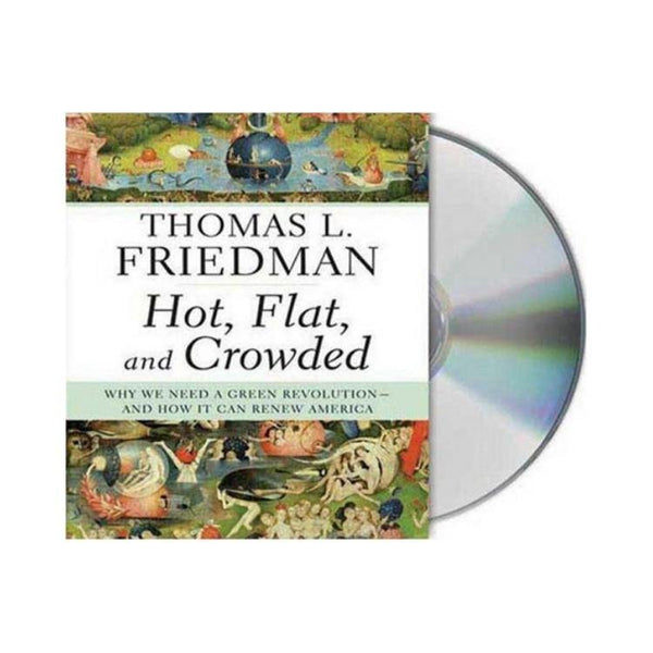 Hot, Flat & Crowded: Why We Need a Green Revolution Audiobook CD - by Tom Friedman